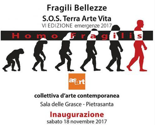 Fragile Beauties – S.O.S. Earth Art Life – Homo Fragilis. Pietrasanta, Italy, novembre - decembre 2017