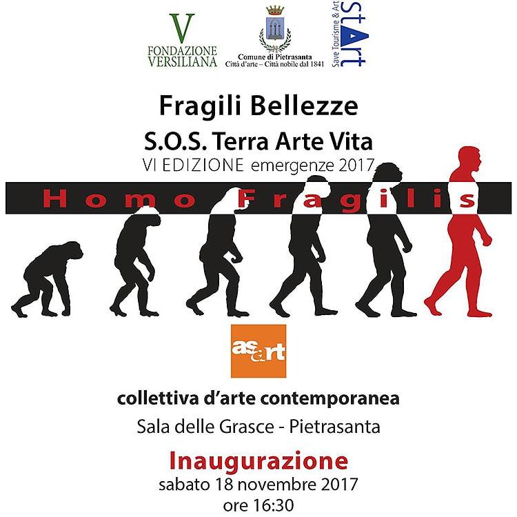 Fragili Bellezze – S.O.S. Terra Arte Vita – Homo Fragilis - 2017