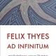Felix Thyes –Ad Infinitum - Exhibition 2019 - Invitation